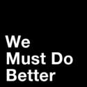 We Must Do Better